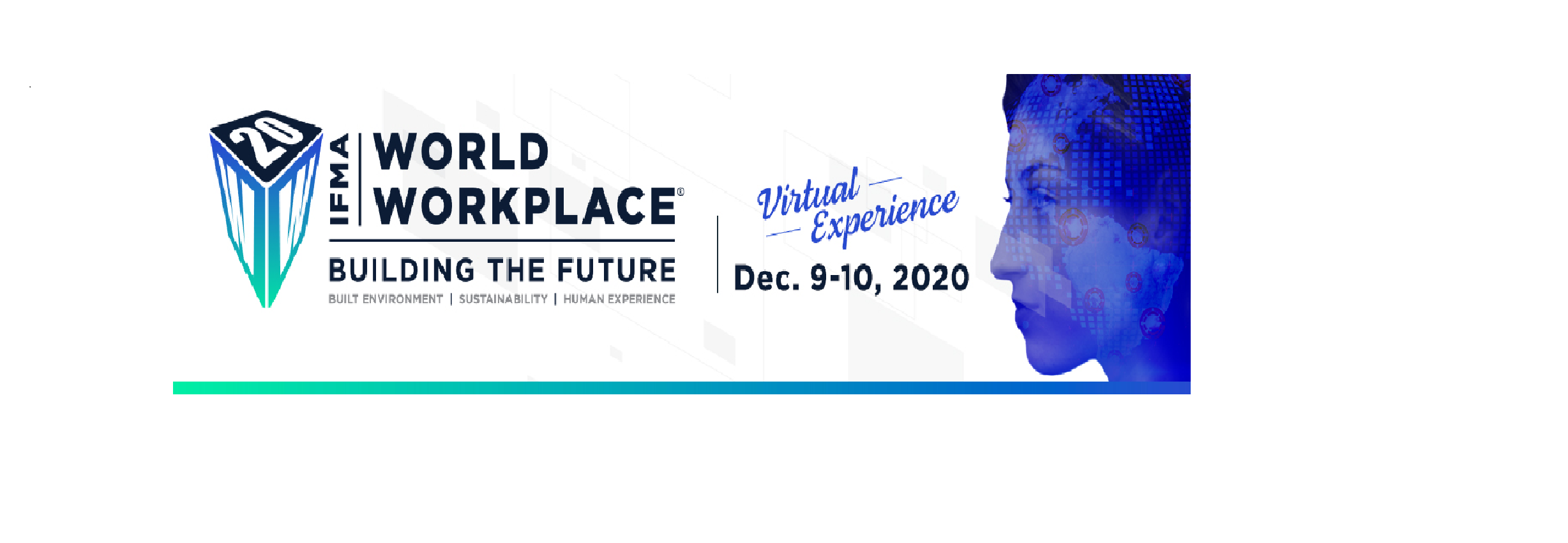 IFMA's World Workplace 2020 Conference and Expo will be delivered as a virtual event this Dec. 9-10!
